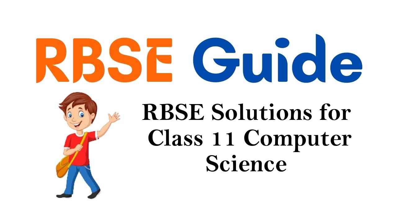 RBSE Solutions for Class 11 Computer Science