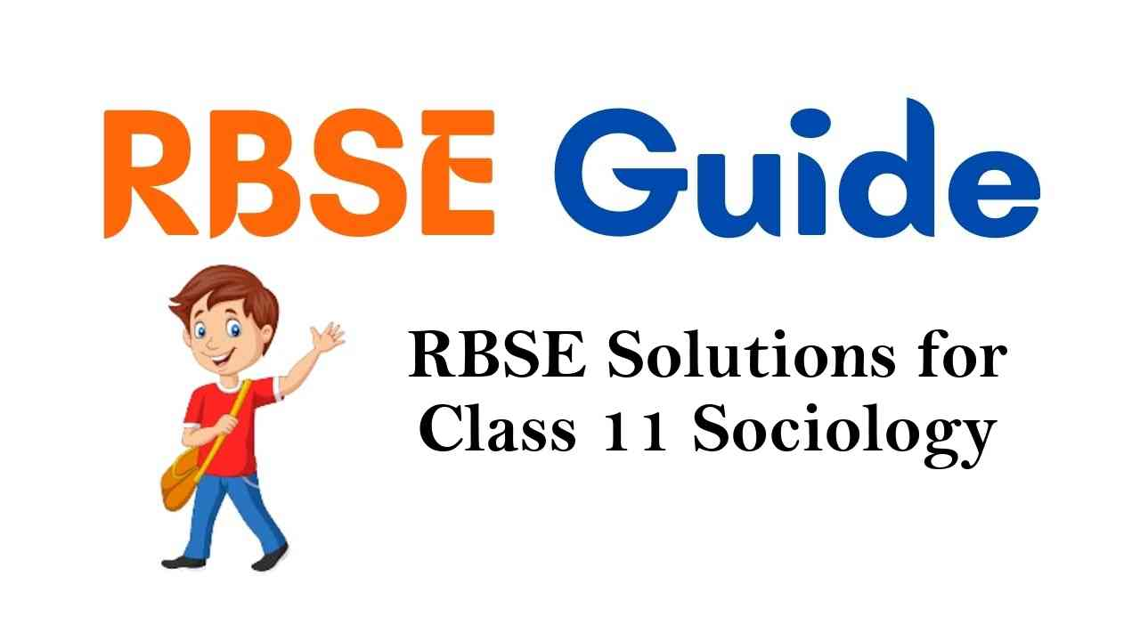 RBSE Solutions for Class 11 Sociology