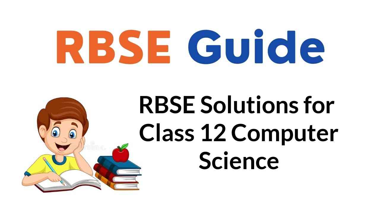 RBSE Solutions for Class 12 Computer Science