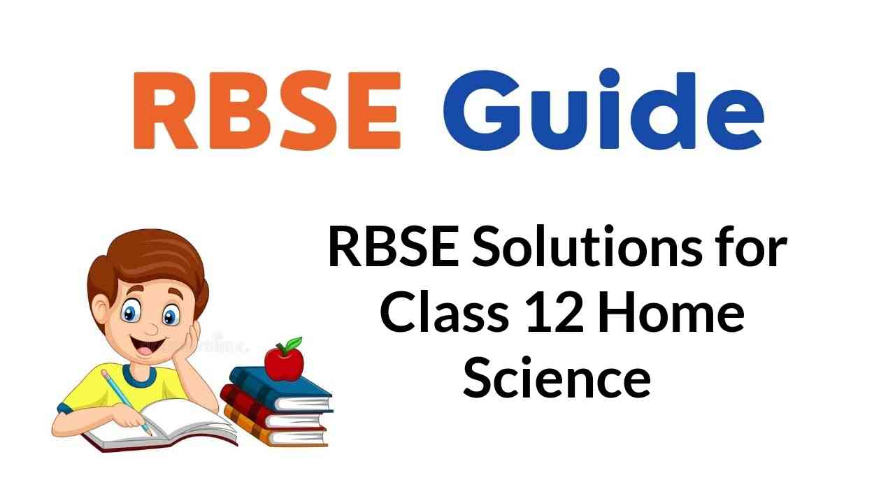 RBSE Solutions for Class 12 Home Science