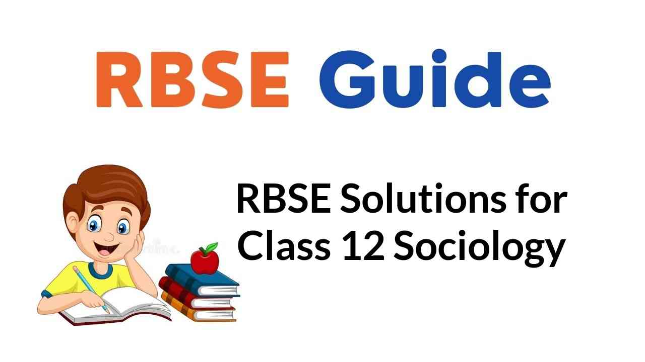 RBSE Solutions for Class 12 Sociology