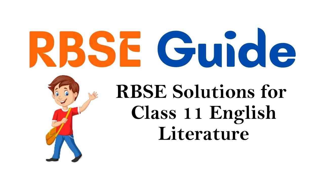 RBSE Solutions for Class 11 English Literature