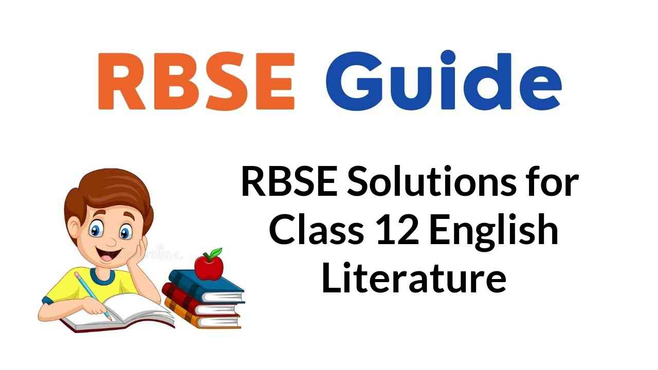 RBSE Solutions for Class 12 English Literature
