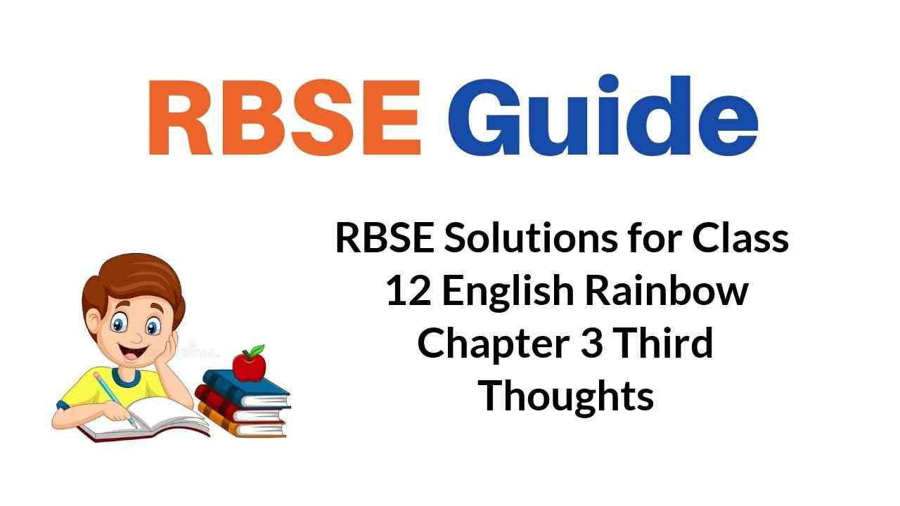 RBSE Solutions for Class 12 English Rainbow Chapter 3 Third Thoughts