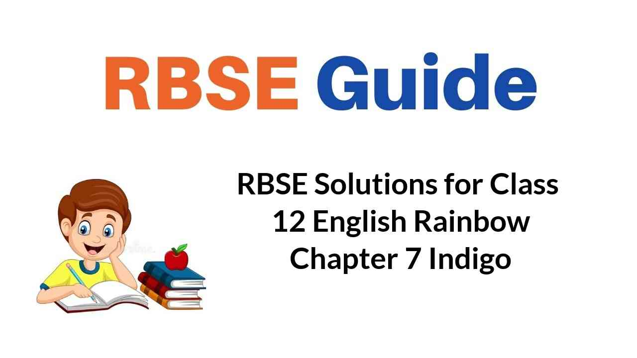 RBSE Solutions for Class 12 English Rainbow Chapter 7 Indigo