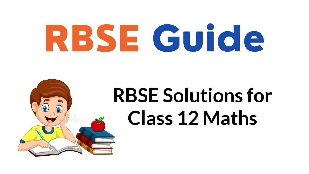 RBSE Solutions for Class 12 Maths