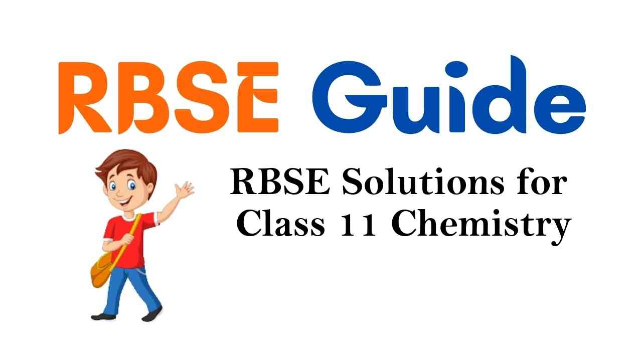 RBSE Solutions for Class 11 Chemistry