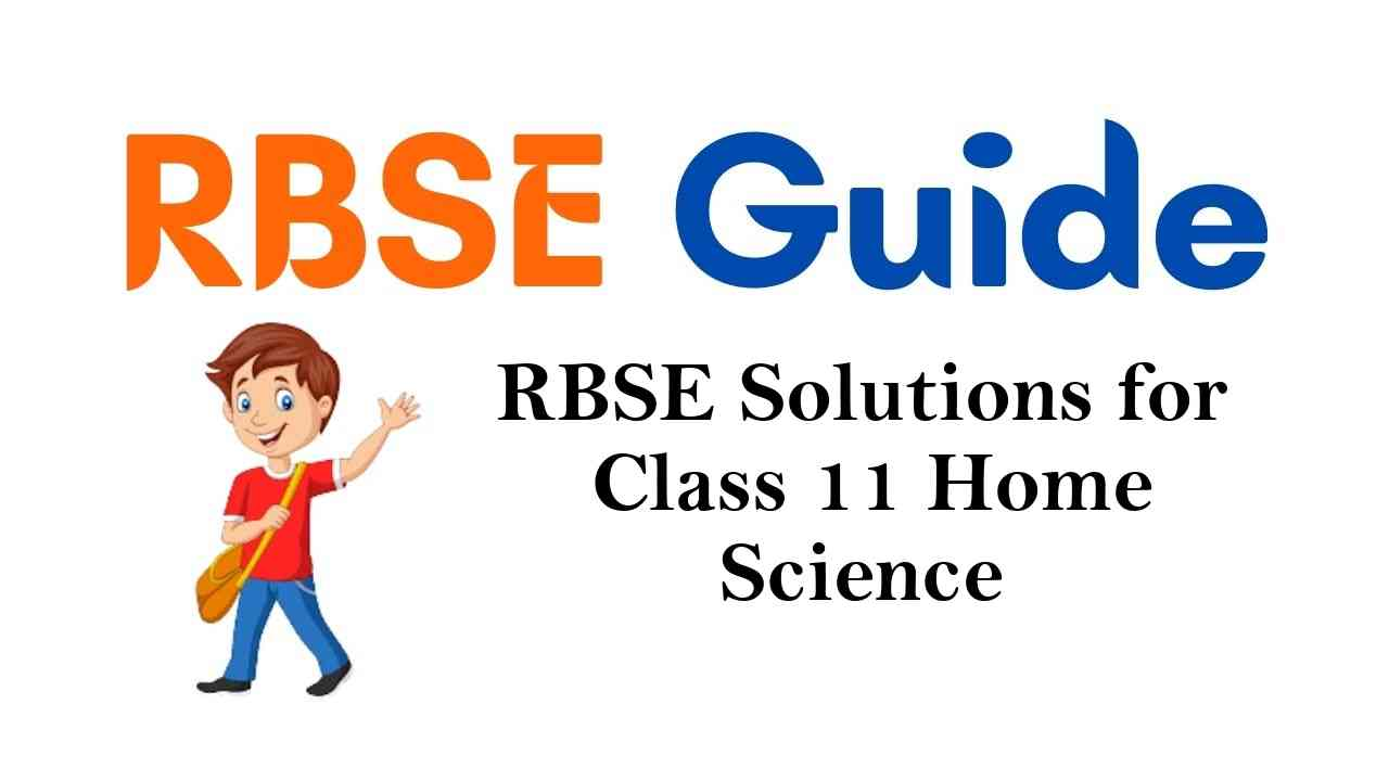 RBSE Solutions for Class 11 Home Science