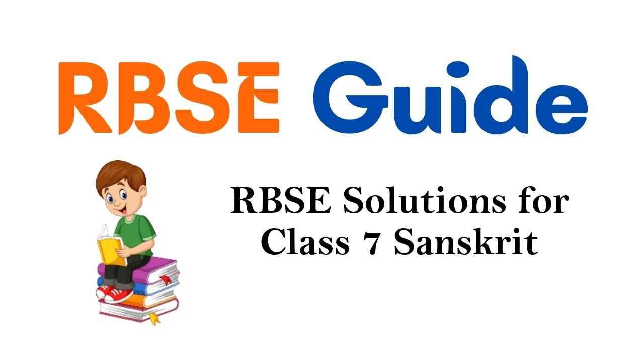 RBSE Solutions for Class 7 Sanskrit