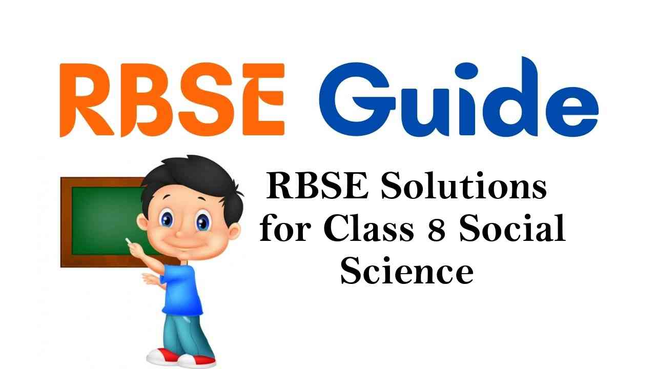 RBSE Solutions for Class 8 Social Science
