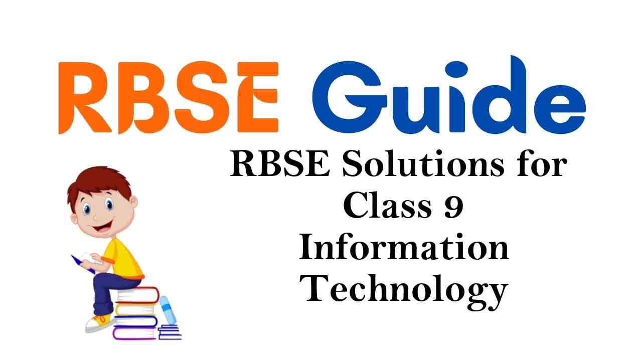 RBSE Solutions for Class 9 Information Technology