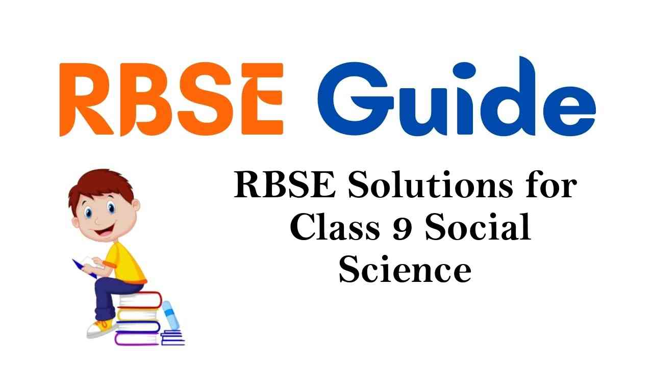 RBSE Solutions for Class 9 Social Science